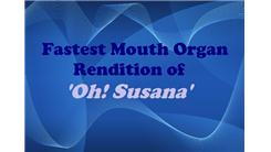 Fastest Mouth Organ Rendition Of 'Oh! Susanna'